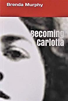 Becoming Carlotta: A Biographical Novel