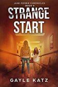 Free: Strange Start (Jane Zombie Chronicles Book 0)