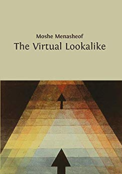 The Virtual Lookalike: A philosophical SCI FI Novel