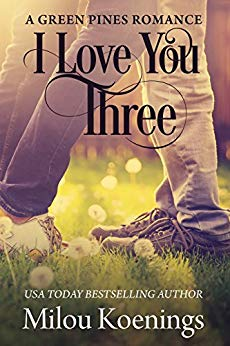 I Love You Three (Book 1 in the Green Pines Small-Town Romance series)