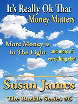 It's Really Ok That Money Matters. More Money is In The Light