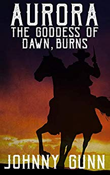 Aurora, The Goddess of Dawn, Burns: A Slim Calhoun, Bull Morrison Western