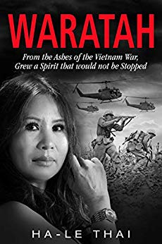 WARATAH: From the Ashes of the Vietnam War, Grew a Spirit that would not be Stopped