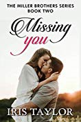 Missing You: A Friends to Lovers Romance by Iris Taylor