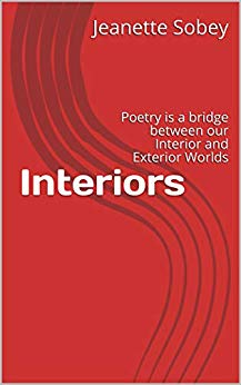 Interiors - Poetry is a bridge between our Interior and Exterior Worlds