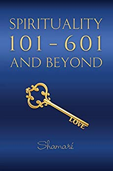 Spirituality 101–601 and Beyond: Simple Mind Lessons to Awaken Your Spirituality