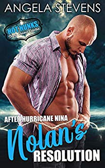 After Hurricane Nina, Nolan's Resolution (Hot Hunks-Steamy Romance Collection Book 2)