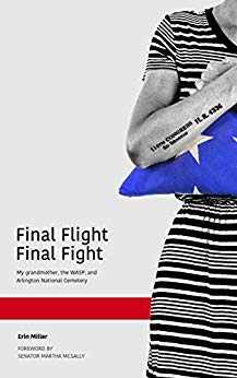 Final Flight Final Fight: My grandmother, the WASP, and Arlington National Cemetery