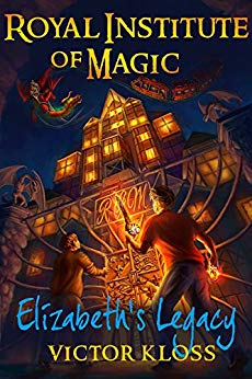 Elizabeth's Legacy (Royal Institute of Magic, Book 1)