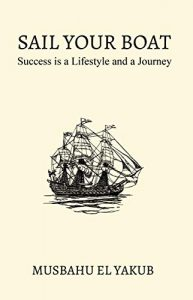 SAIL YOUR BOAT: Success is a Lifestyle and a Journey