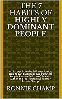 The 7 Habits of Highly Dominant People (Parody)
