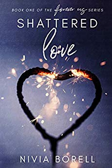 "Shattered Love, book one of the ""Forever us"" series"