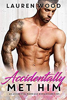 Accidentally Met Him: An Accidental Marriage Romance Box Set