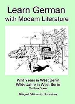Learn German with Modern Literature - Wild Years in West Berlin