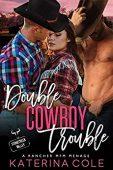 Double Cowboy Trouble