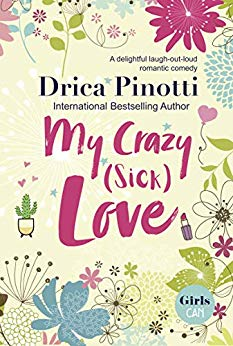 My Crazy (Sick) Love: A delightful laugh-out-loud romantic comedy