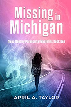 Missing in Michigan: Alexa Bentley Paranormal Mysteries Book One
