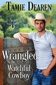 Wrangled by the Watchful Cowboy