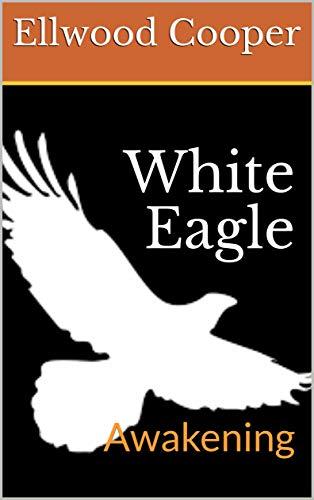 White Eagle: Awakening