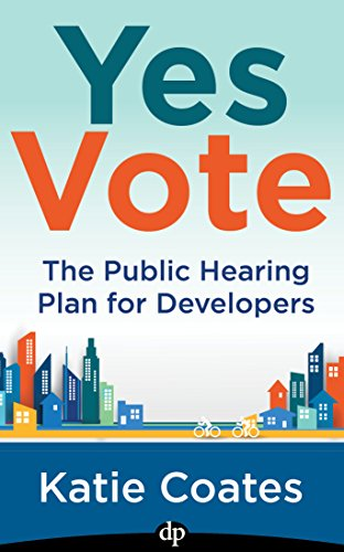 Yes Vote: The Public Hearing Plan for Developers