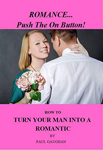 Romance...Push The On Button!