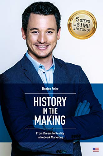 History in the Making: From Dream to Reality In Network Marketing