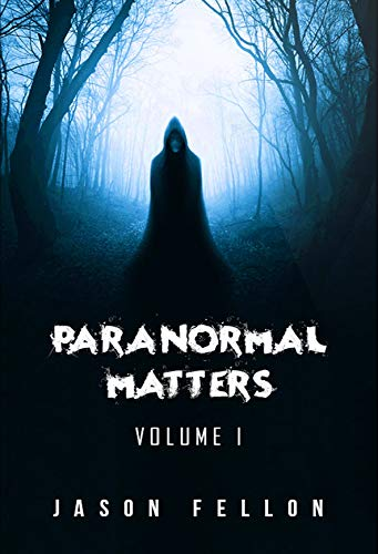 Paranormal Matters: Volume 1