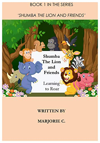 Shumba the Lion and Friends: Learning to Roar