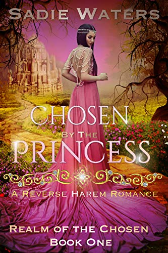 Chosen by the Princess: A Reverse Harem Romance