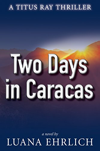 Two Days in Caracas: A Titus Ray Thriller