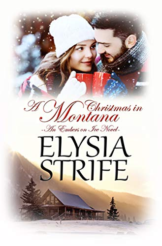 A Christmas in Montana (Embers on Ice, Book 1)