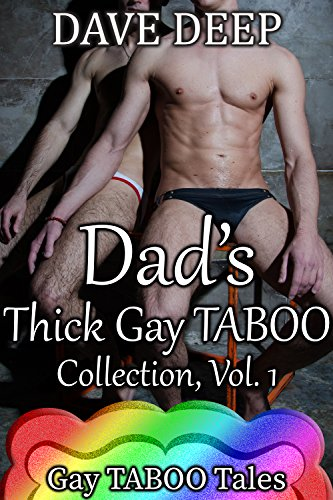 Dad's Thick Gay TABOO Collection, Vol. 1 (5 Books from Gay TABOO Tales)