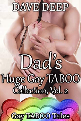 Dad's Huge Gay TABOO Collection, Vol. 2 (5 Books from Gay TABOO Tales)