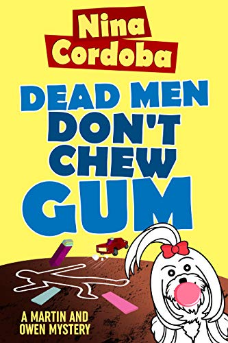Dead Men Don't Chew Gum