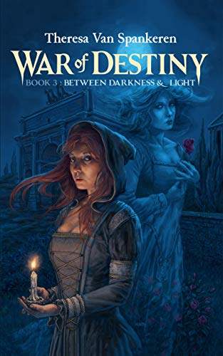 War of Destiny Book 3: Between Darkness & Light