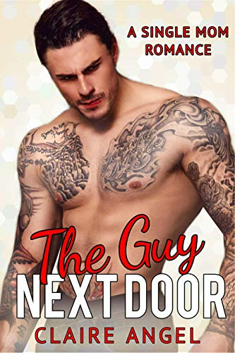 The Guy Next Door: A Single Mom Romance