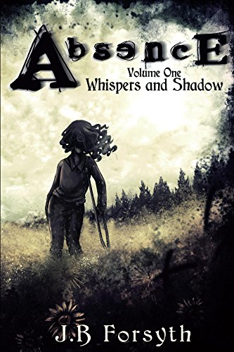 Absence - Volume One: Whispers and Shadow