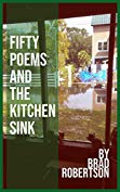 Fifty Poems and the Kitchen Sink