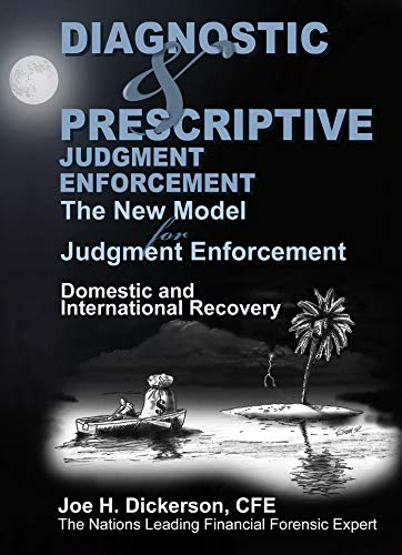 Diagnostic & Prescriptive Judgment Enforcement: The New Model for Judgment Recovery