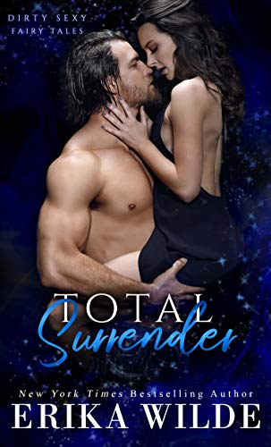 Total Surrender (Dirty Sexy Fairy Tales Book 1) by Erika Wilde