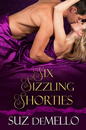 Six Sizzling Shorties: Sexy Short Romances