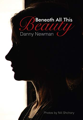 Beneath all this Beauty - Poems and Photographs