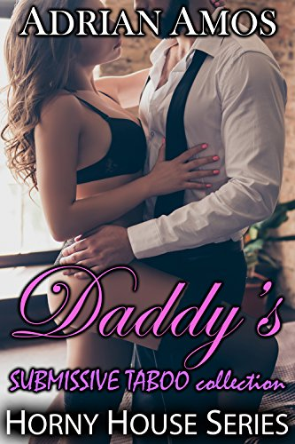 Daddy's SUBMISSIVE TABOO Collection (20 books from Horny House Series)