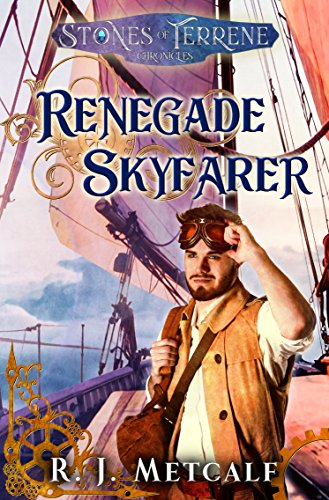 Renegade Skyfarer (The Stones of Terrene Chronicles Book 1)