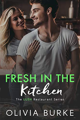 Fresh in the Kitchen (The LUSH Restaurant Series)