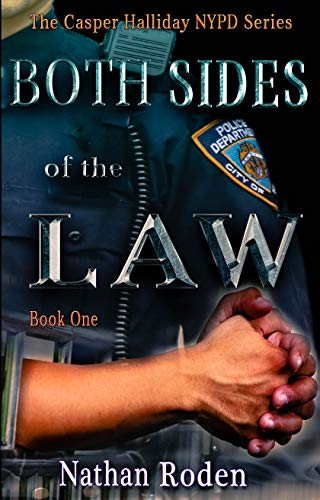 Both Sides of the Law (The Casper Halliday NYPD Series Book 1)