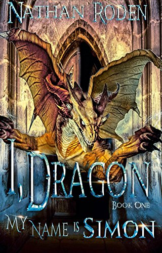 My Name is Simon (I, Dragon Book 1)