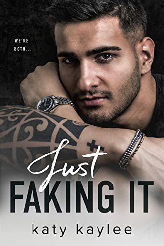 Just Faking It (Brother's Best Friend Book 5)