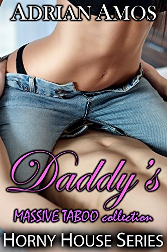 Daddy's MASSIVE TABOO collection (20 books from Horny House Series)