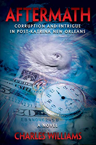 Aftermath-Corruption and Intrigue in Post Katrina New Orleans